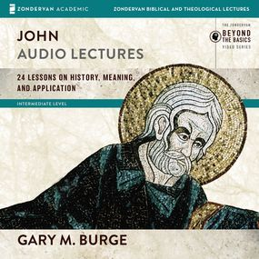 John: Audio Lectures by Gary M. Burge and Gary Burge...