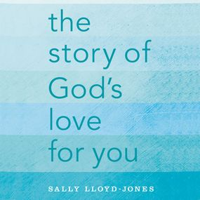 Story of God's Love for You by Sally Lloyd-Jones and David Suchet...