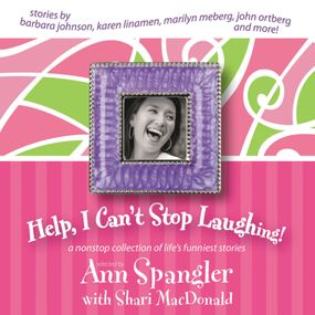 Help, I Can't Stop Laughing! by Ann Spangler, Connie Wetzell and Sh...