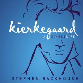 Kierkegaard by Stephen Backhouse and Tom Parks...