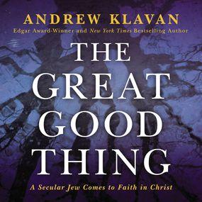 Great Good Thing by Andrew Klavan...