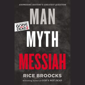 Man, Myth, Messiah by Rice Broocks, Tommy Cresswell and H...