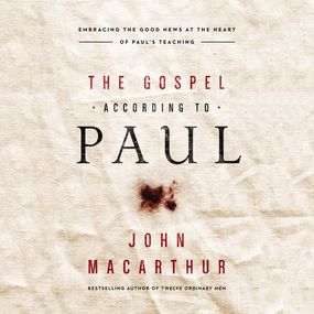 Gospel According to Paul by John F. MacArthur and Maurice Engla...