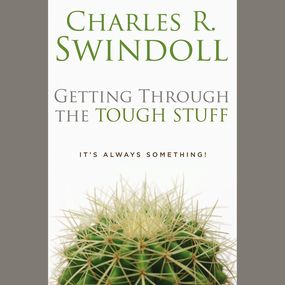 Getting through the Tough Stuff by Charles R. Swindoll and David Willi...