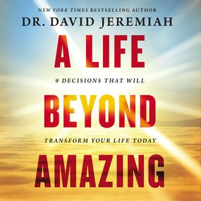 Life Beyond Amazing by David Jeremiah, Tommy Cresswell and...
