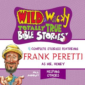 Wild and   Wacky Totally True Bible Stories - All About Helping Others by Frank E. Peretti...