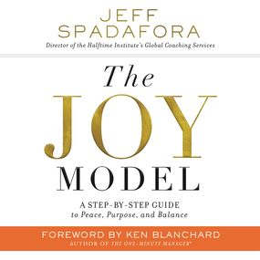 Joy Model by Ken Blanchard, Jeff Spadafora and T...