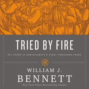 Tried by Fire by William J. Bennett and Wayne Campbe...