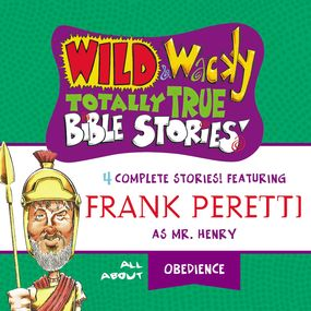 Wild and   Wacky Totally True Bible Stories - All About Obedience by Frank E. Peretti...