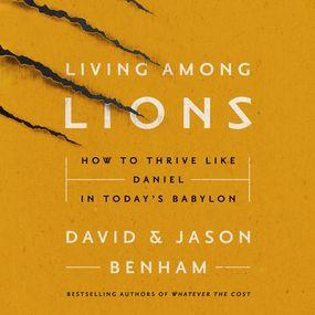 Living Among Lions by David Benham, Jason Benham, Robert ...