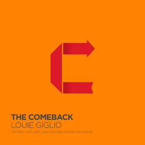 Comeback by Louie Giglio and Mark Smeby...