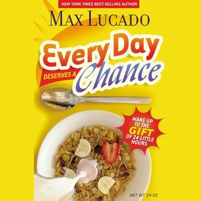 Every Day Deserves a Chance by Max Lucado and Wayne Shepherd...