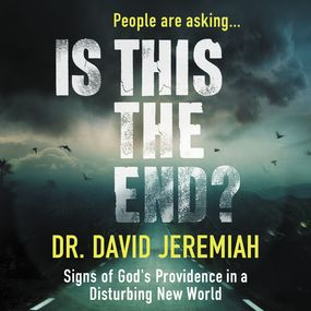 Is This the End? by Dr David Jeremiah...