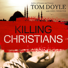 Killing Christians by Tom Doyle and Tom Parks...