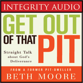 Get Out of That Pit by Beth Moore...