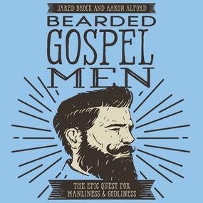 Bearded Gospel Men by Jared Brock and Aaron Alford...