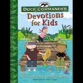 Duck Commander Devotions for Kids by Korie Robertson, Chrys Howard and G...