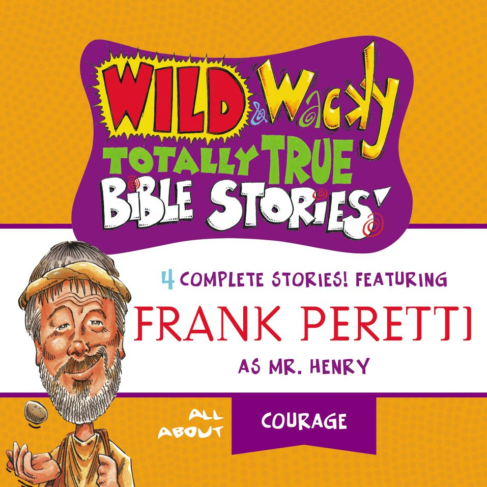Wild and   Wacky Totally True Bible Stories - All About Courage