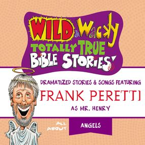 Wild and   Wacky Totally True Bible Stories - All About Angels by Frank E. Peretti...