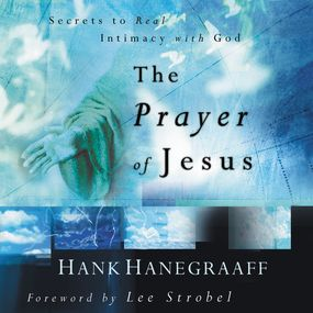 Prayer of Jesus by Hank Hanegraaff...