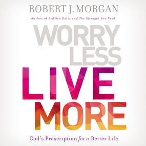 Worry Less, Live More by Robert Morgan and Maurice England...