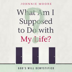 What Am I Supposed to Do with My Life? by Johnnie Moore and Stu Gray...