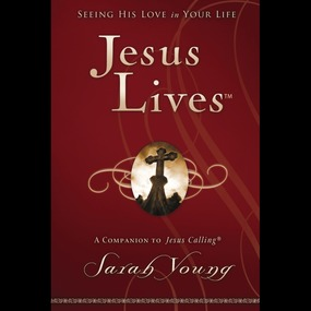 Jesus Lives by Sarah Young and Bill Russell...