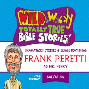 Wild and   Wacky Totally True Bible Stories - All About Salvation by Frank E. Peretti...