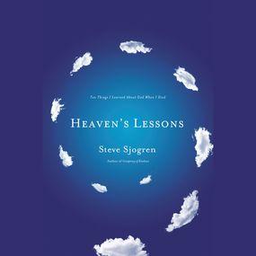 Heaven's Lessons by Steve Sjogren and Maurice England...