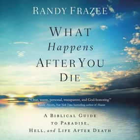 What Happens After You Die by Randy Frazee and Mark Smeby...