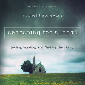 Searching for Sunday by Rachel Held Evans...