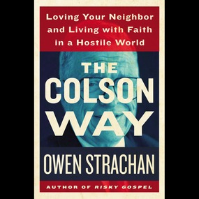 Colson Way by Eric Metaxas and Owen Strachan...