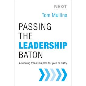 Passing the Leadership Baton by Tom Dale Mullins and Ben Holland...