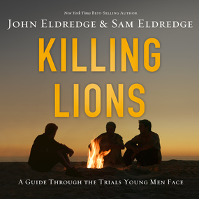 Killing Lions by John Eldredge, Samuel Eldredge and ...