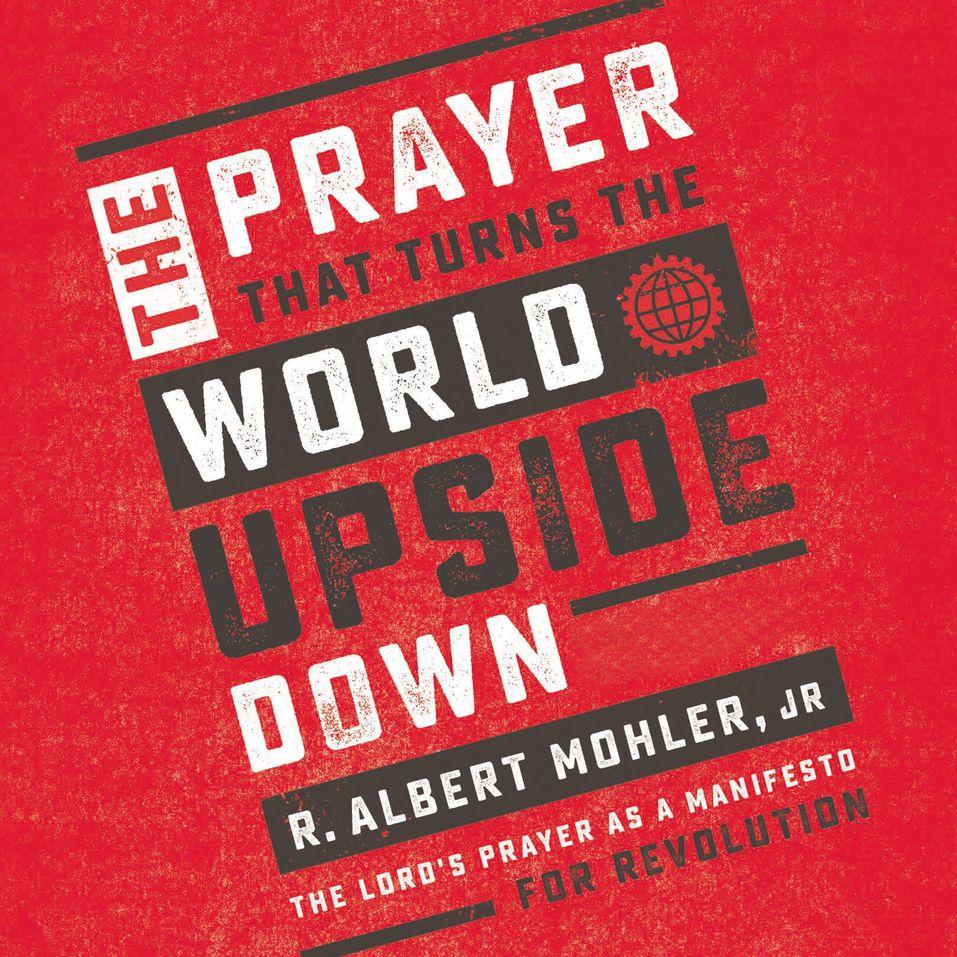 Prayer That Turns the World Upside Down