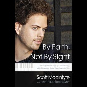 By Faith, Not By Sight by Scott MacIntyre, Jennifer Schuchman...