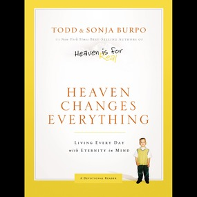 Heaven Changes Everything by Todd Burpo, Sonja Burpo, Brooke Bry...
