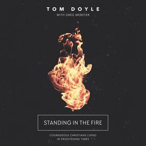 Standing in the Fire by Tom Doyle and Greg Webster...