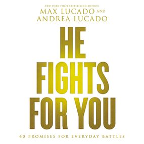He Fights for You by Max Lucado, Hayley Cresswell and Be...