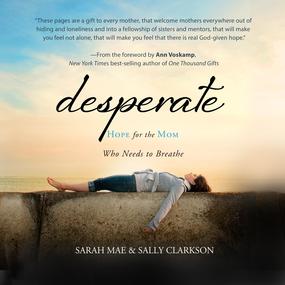 Desperate by Sarah Mae, Sally Clarkson, Nan Gurl...