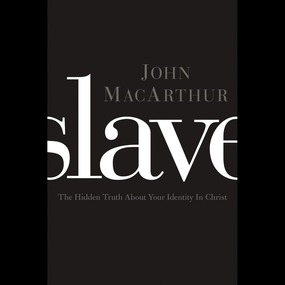 Slave by John MacArthur and John F. MacArthu...