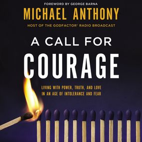 Call for Courage by George Barna and Michael Anthony...