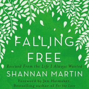 Falling Free by Jen Hatmaker, Shannan Martin and Gi...