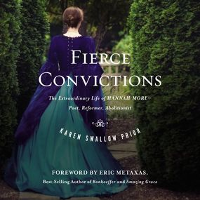 Fierce Convictions by Eric Metaxas, Karen Swallow Prior a...