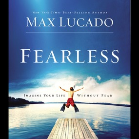 Fearless by Max Lucado and Daniel Butler...