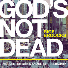 God's Not Dead by Rice Broocks...