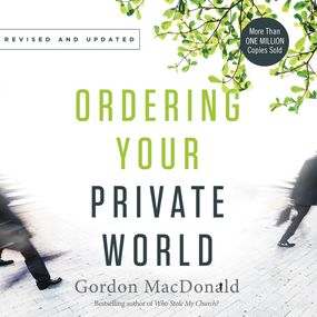 Ordering Your Private World by Gordon MacDonald and Maurice Englan...