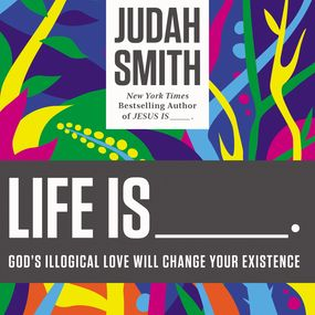 Life Is _____. by Judah Smith...