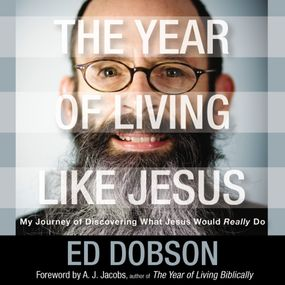 Year of Living like Jesus by Edward G. Dobson, Author of The Yea...