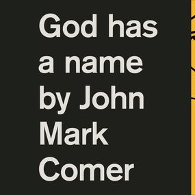 God Has a Name by John Mark Comer and John Comer...